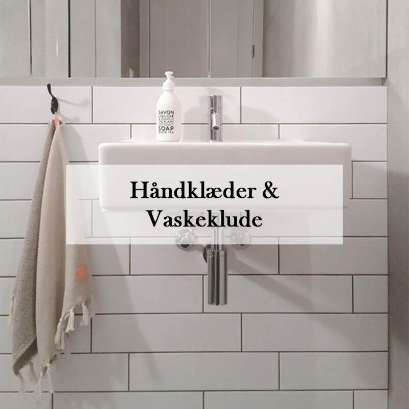 Håndklæder og vaskeklude